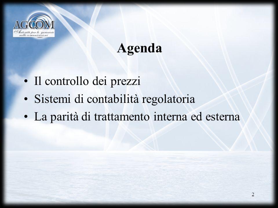 2 Agenda Il controllo dei prezzi Sistemi di contabilità regolatoria La parità di trattamento interna ed esterna
