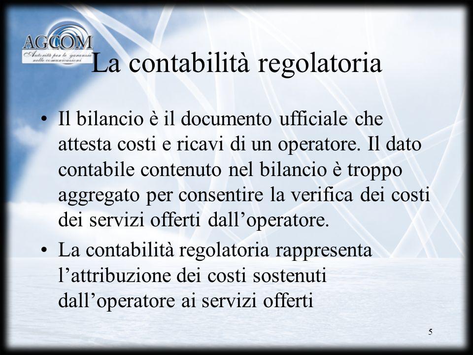 6 I sistemi di contabilità regolatoria Attribuzione dei costi –Pienamente allocati (FDC) Valutazione dei costi –Storici (HCA) –Correnti (CCA) –Incrementali di lungo periodo (LRIC) COMPLETA COPERTURA DEI COSTI CORRETTA INDICAZIONE DI MERCATO