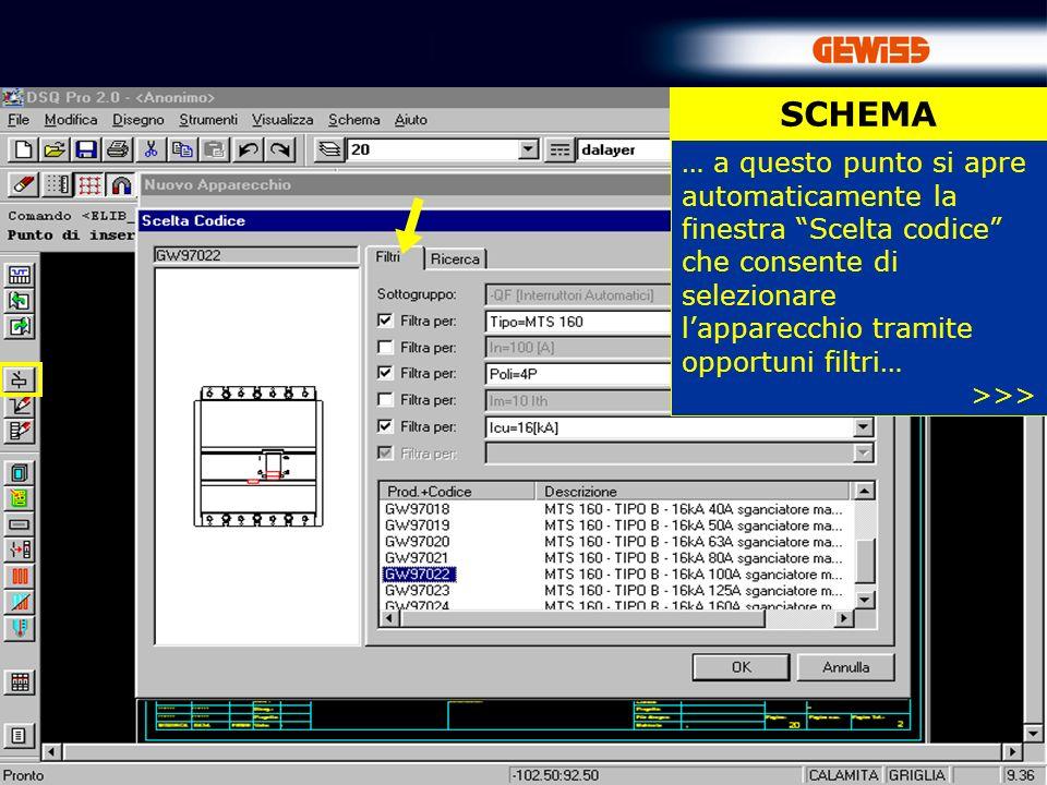 22 SCHEMA … a questo punto si apre automaticamente la finestra Scelta codice che consente di selezionare lapparecchio tramite opportuni filtri… >>>
