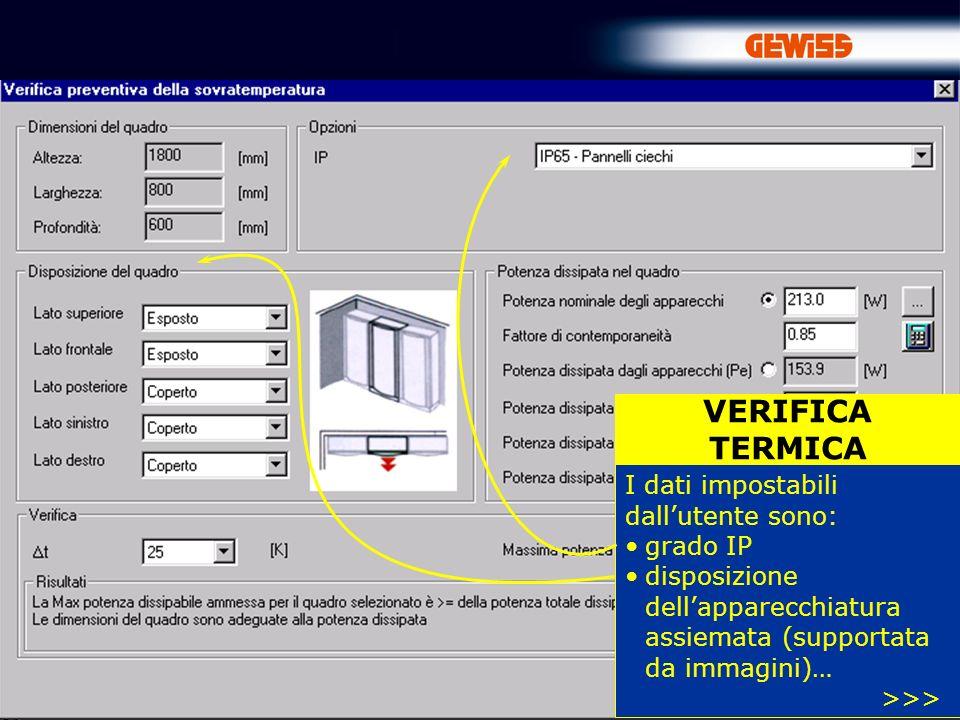 71 VERIFICA TERMICA I dati impostabili dallutente sono: grado IP disposizione dellapparecchiatura assiemata (supportata da immagini)… >>>