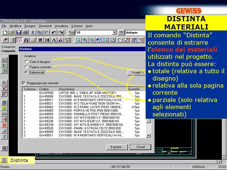 79 DISTINTA MATERIALI Distinta Il comando Distinta consente di estrarre lelenco dei materiali utilizzati nel progetto.