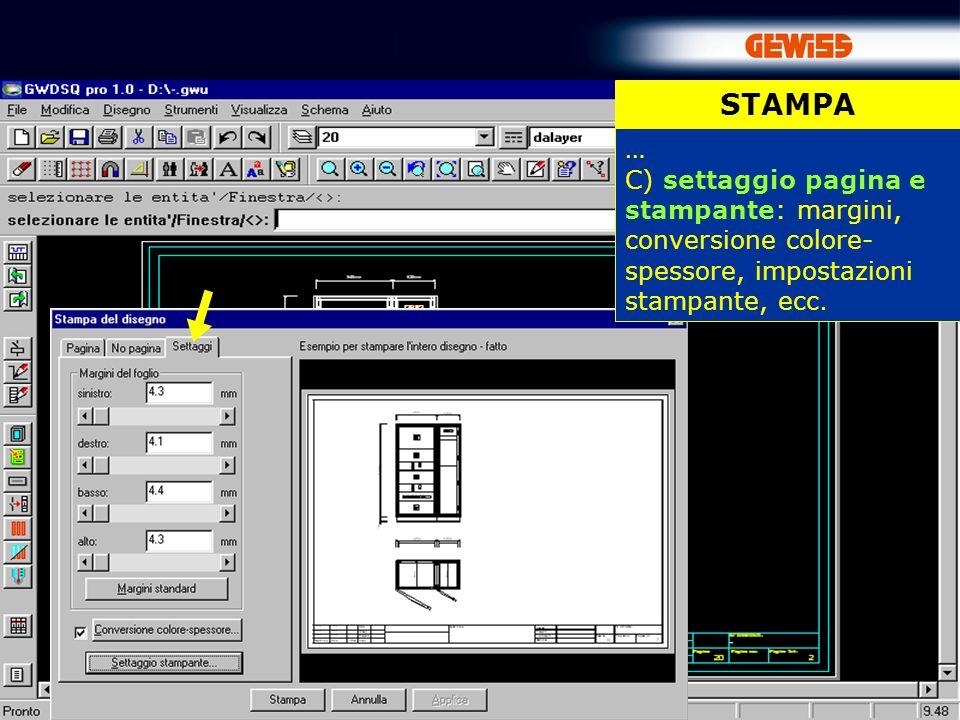 84 STAMPA … C) settaggio pagina e stampante: margini, conversione colore- spessore, impostazioni stampante, ecc.