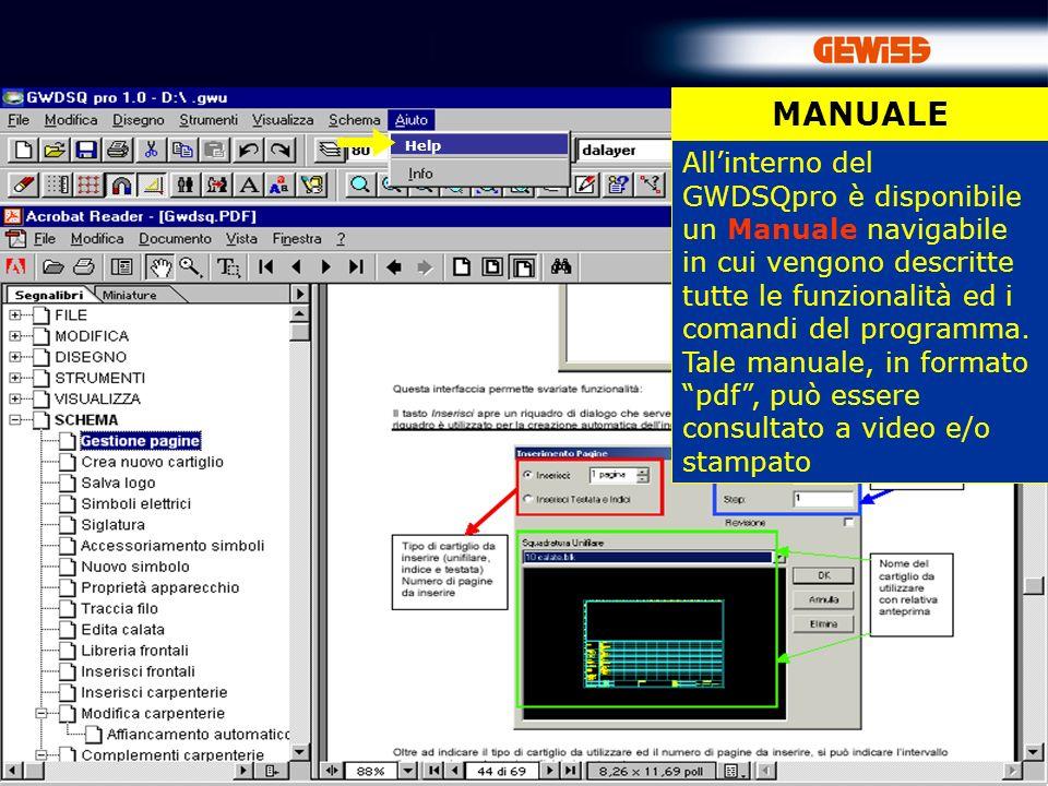 88 MANUALE Allinterno del GWDSQpro è disponibile un Manuale navigabile in cui vengono descritte tutte le funzionalità ed i comandi del programma.