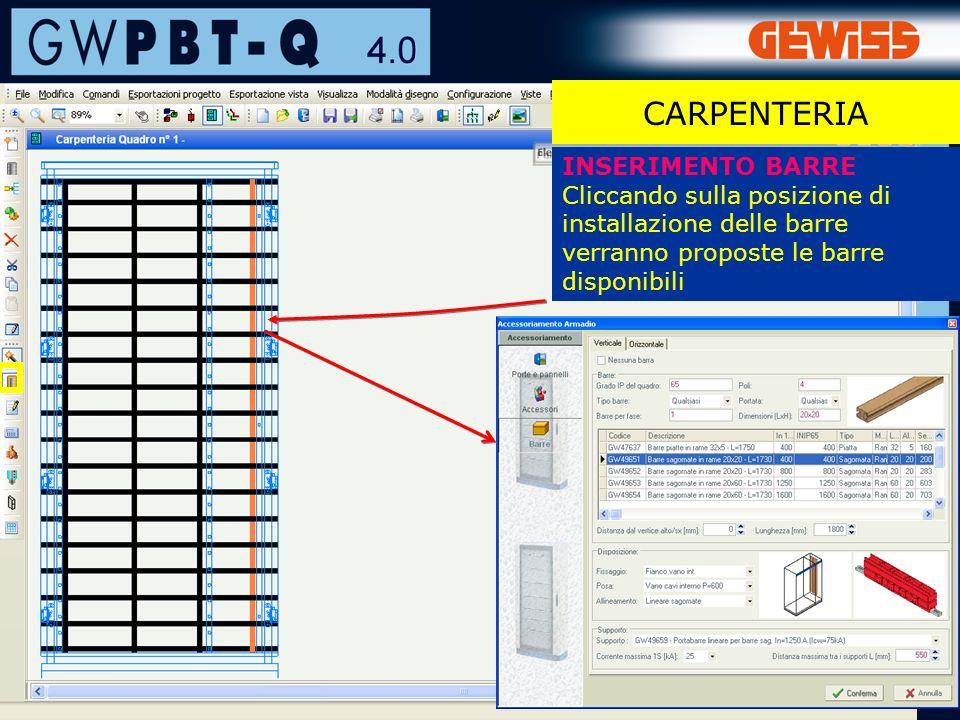 100 CARPENTERIA INSERIMENTO BARRE Cliccando sulla posizione di installazione delle barre verranno proposte le barre disponibili