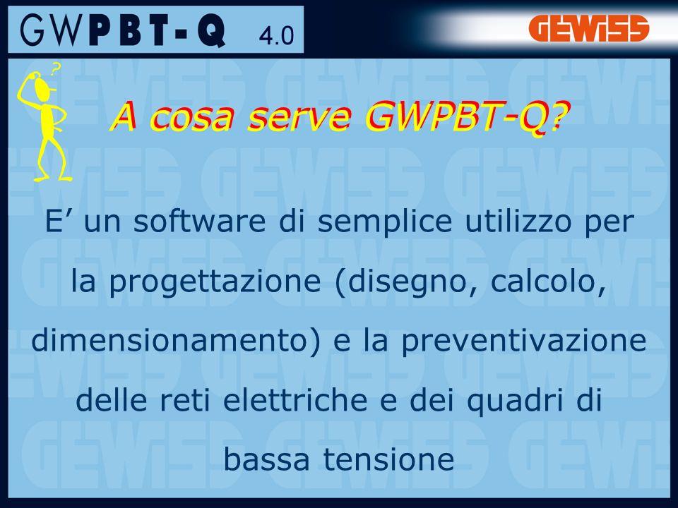 2 E un software di semplice utilizzo per la progettazione (disegno, calcolo, dimensionamento) e la preventivazione delle reti elettriche e dei quadri di bassa tensione A cosa serve GWPBT-Q?