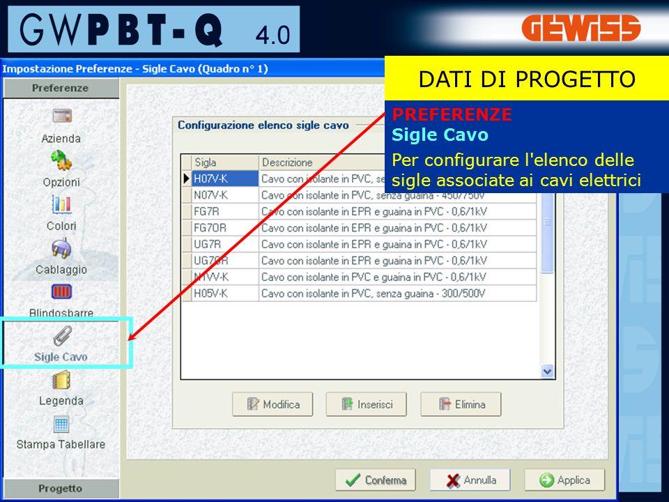 24 PREFERENZE Sigle Cavo Per configurare l elenco delle sigle associate ai cavi elettrici DATI DI PROGETTO