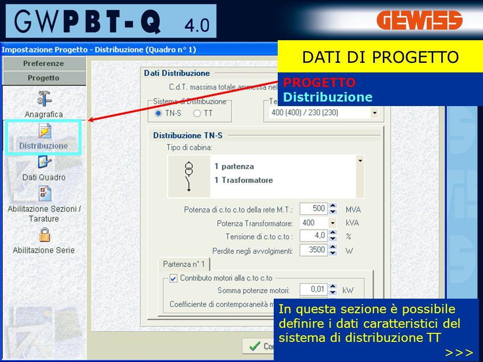 29 PROGETTO Distribuzione DATI DI PROGETTO In questa sezione è possibile definire i dati caratteristici del sistema di distribuzione TT >>>