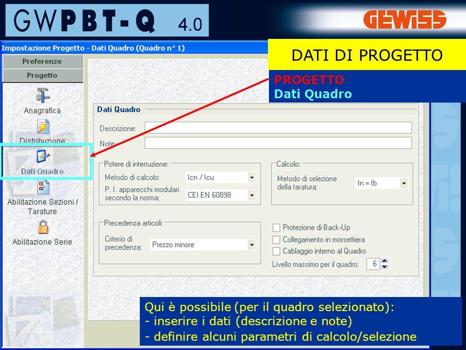 31 PROGETTO Dati Quadro DATI DI PROGETTO Qui è possibile (per il quadro selezionato): - inserire i dati (descrizione e note) - definire alcuni parametri di calcolo/selezione