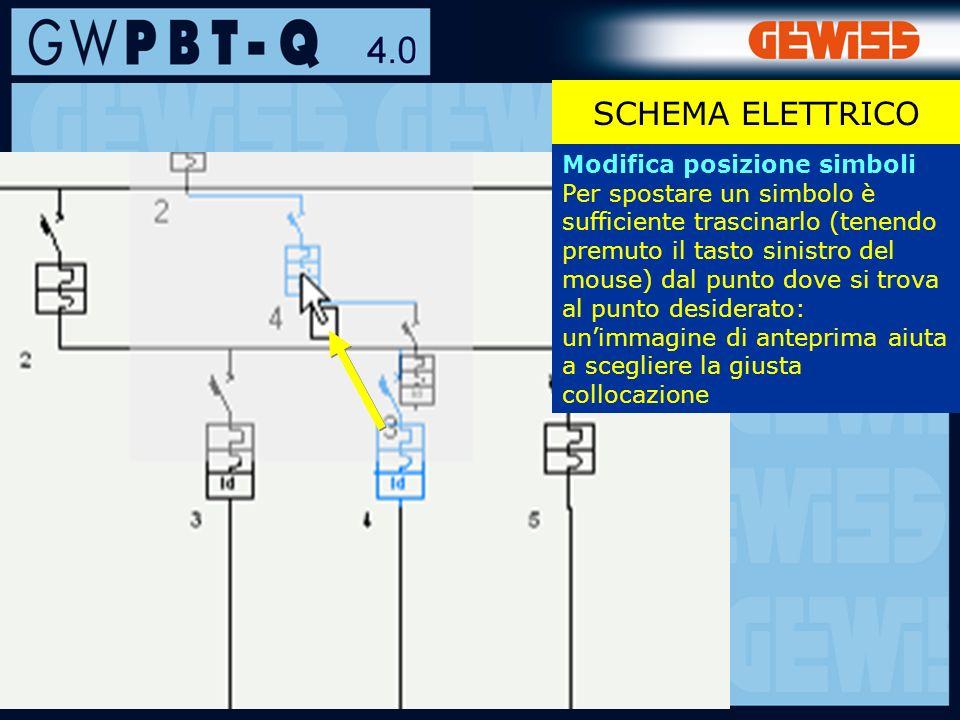 65 SCHEMA ELETTRICO Modifica posizione simboli Per spostare un simbolo è sufficiente trascinarlo (tenendo premuto il tasto sinistro del mouse) dal punto dove si trova al punto desiderato: unimmagine di anteprima aiuta a scegliere la giusta collocazione