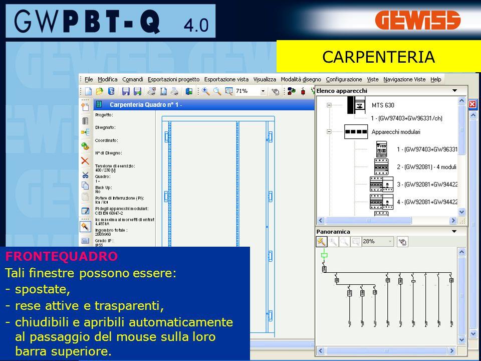 85 CARPENTERIA FRONTEQUADRO Tali finestre possono essere: -spostate, -rese attive e trasparenti, -chiudibili e apribili automaticamente al passaggio del mouse sulla loro barra superiore.