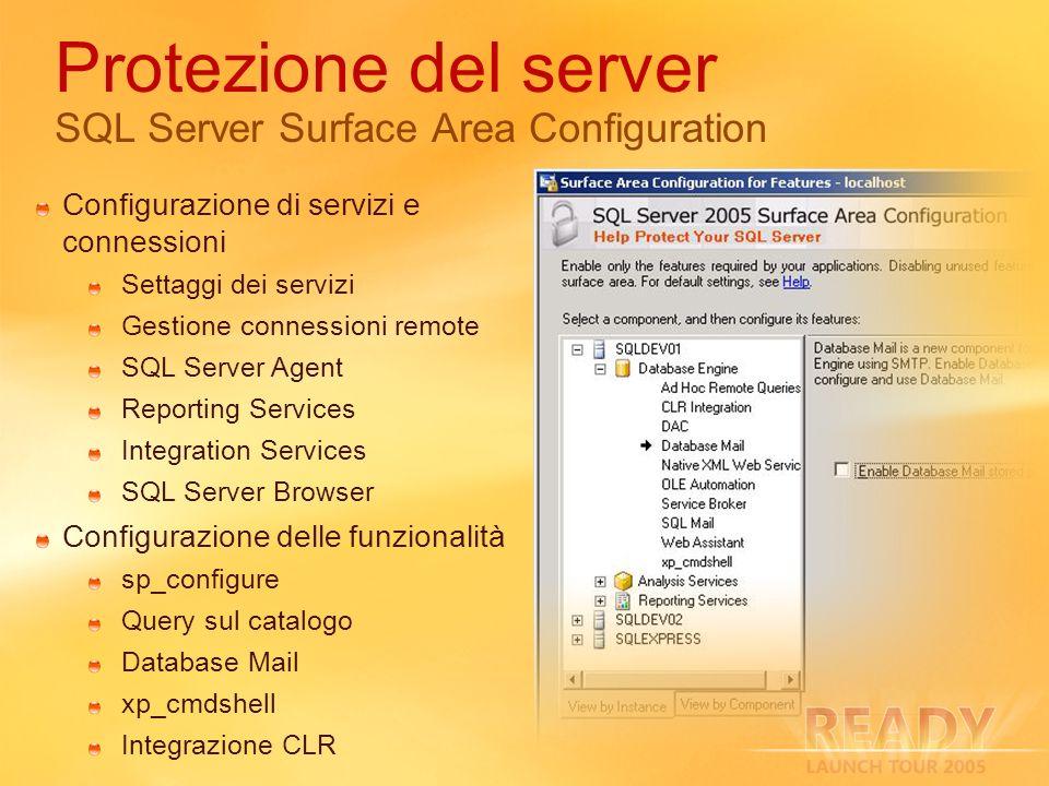 Protezione del server SQL Server Surface Area Configuration Configurazione di servizi e connessioni Settaggi dei servizi Gestione connessioni remote S