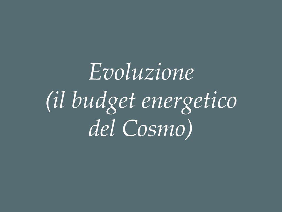 Evoluzione (il budget energetico del Cosmo)