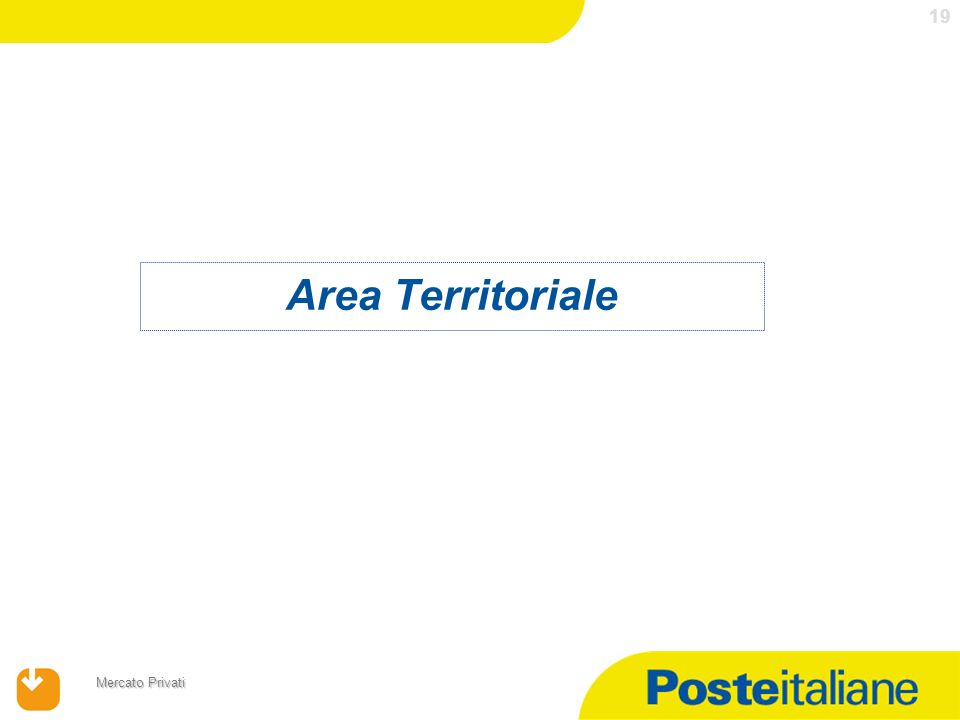 17/04/2014 Mercato Privati 19 Area Territoriale