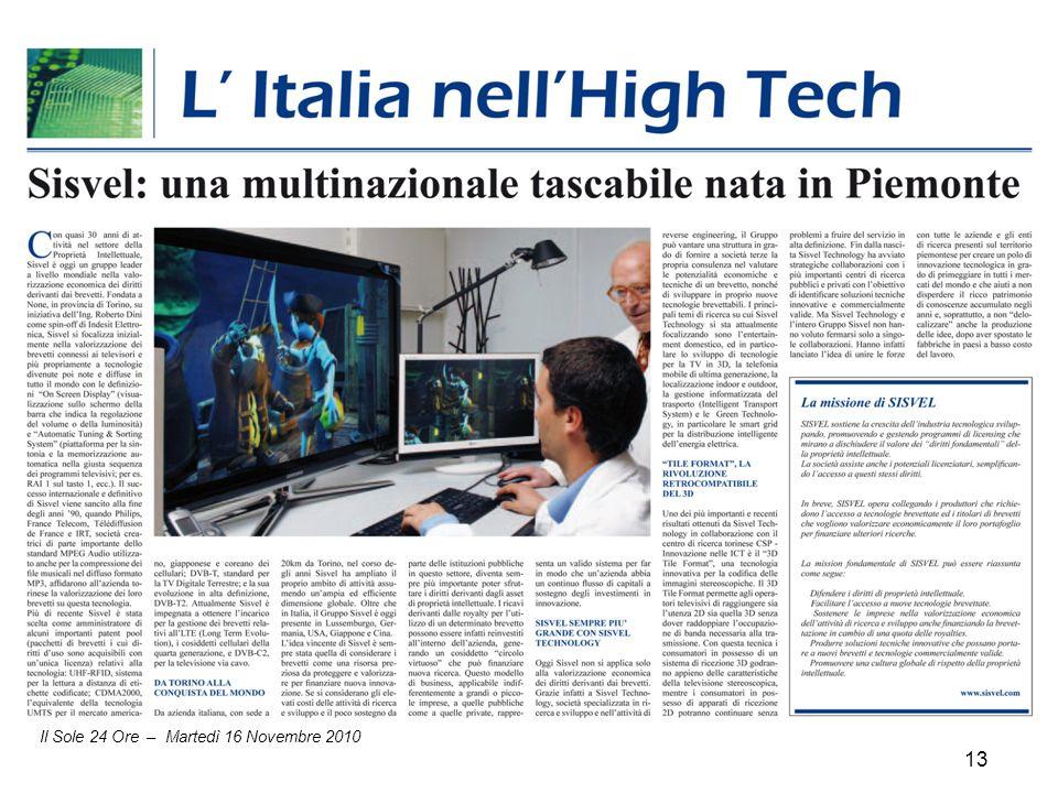 Progetto Internazionalizzazione e placement del dottorato di ricerca 13 Sisvel Technology Il Sole 24 Ore – Martedì 16 Novembre 2010 13