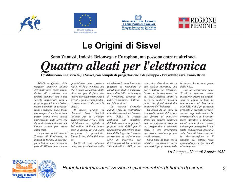 Progetto Internazionalizzazione e placement del dottorato di ricerca 2 La Stampa – Venerdì 2 aprile 1982 Le Origini di Sisvel 2