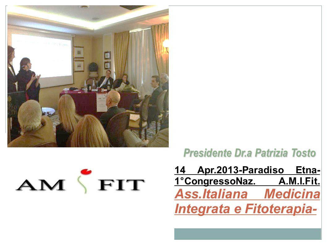 Presidente Dr.a Patrizia Tosto 14 Apr.2013-Paradiso Etna- 1°CongressoNaz. A.M.I.Fit. Ass.Italiana Medicina Integrata e Fitoterapia- 2