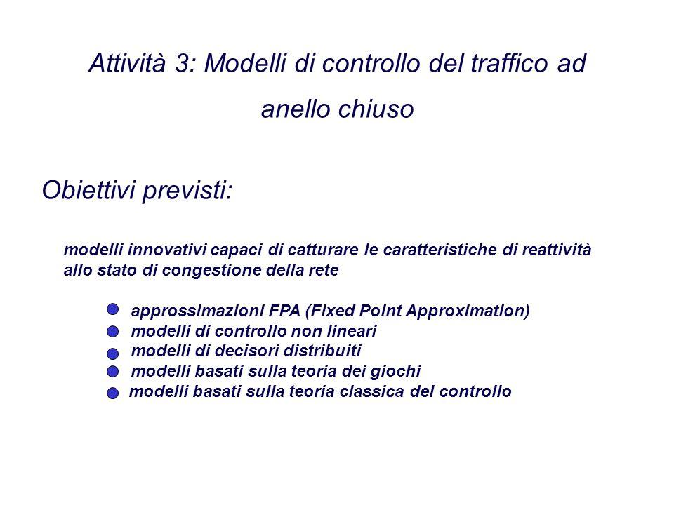 Attività 3: Modelli di controllo del traffico ad anello chiuso modelli innovativi capaci di catturare le caratteristiche di reattività allo stato di c