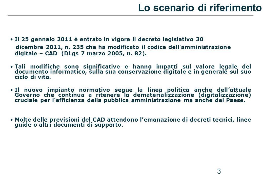 3 Lo scenario di riferimento Il 25 gennaio 2011 è entrato in vigore il decreto legislativo 30 dicembre 2011, n. 235 che ha modificato il codice dellam