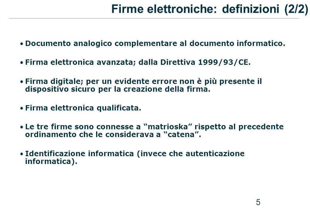 5 Documento analogico complementare al documento informatico. Firma elettronica avanzata; dalla Direttiva 1999/93/CE. Firma digitale; per un evidente