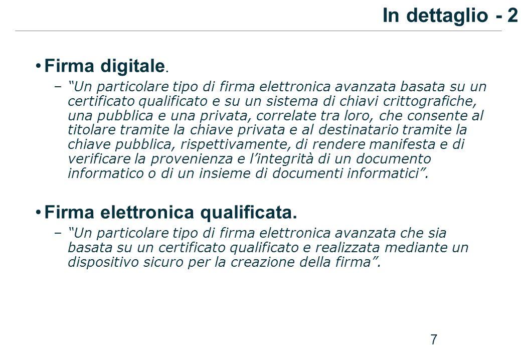 7 Firma digitale. –Un particolare tipo di firma elettronica avanzata basata su un certificato qualificato e su un sistema di chiavi crittografiche, un