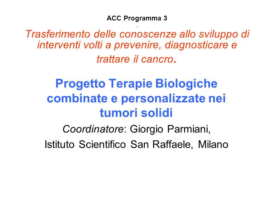 ACC Programma 3. Trasferimento delle conoscenze allo sviluppo di interventi volti a prevenire, diagnosticare e trattare il cancro. Progetto Terapie Bi