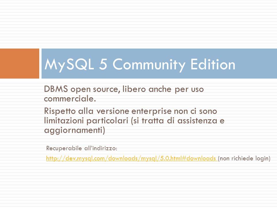 DBMS open source, libero anche per uso commerciale. Rispetto alla versione enterprise non ci sono limitazioni particolari (si tratta di assistenza e a
