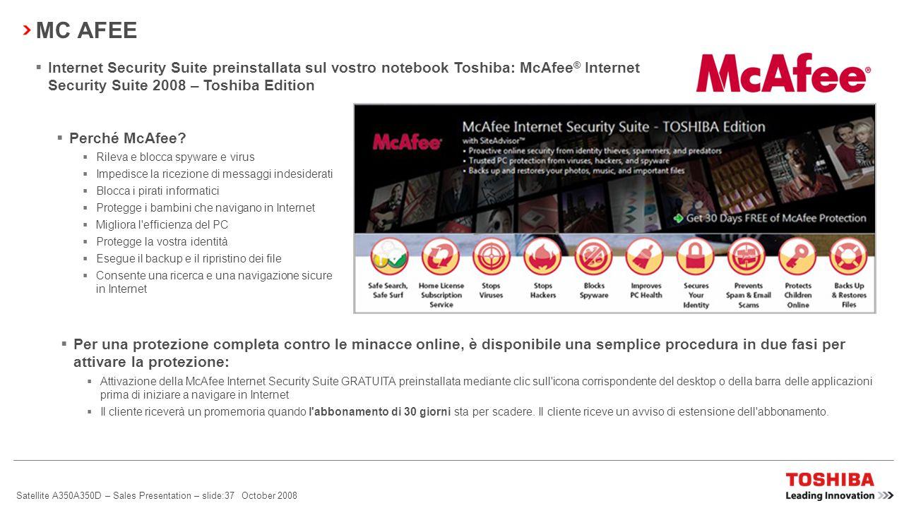 Satellite A350A350D – Sales Presentation – slide:36 October 2008 SOFTWARE GOOGLE Tutti i notebook Toshiba comprendono il seguente software gratuito di