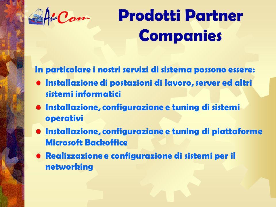Prodotti Partner Companies Abbiamo formato un gruppo virtuale con sede ad Ivrea composto da tre compagnie sinergiche.