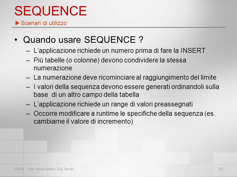 SEQUENCE Quando usare SEQUENCE .