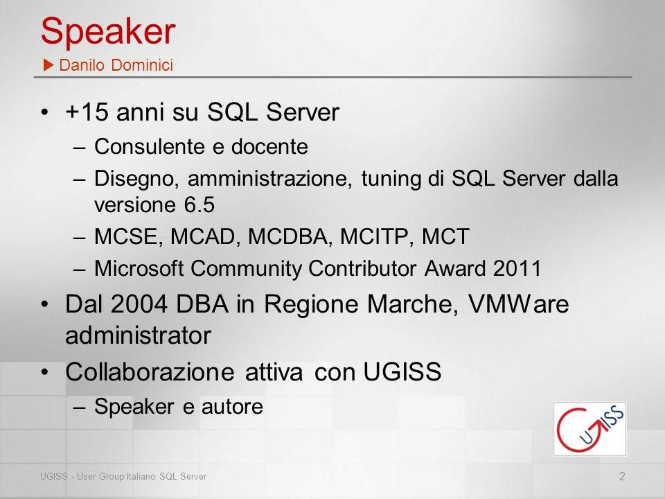 SEQUENCE Presentazione e demo –http://www.ugiss.orghttp://www.ugiss.org Informazioni sul prodotto SQL Server –http://www.microsoft.com/italy/sqlhttp://www.microsoft.com/italy/sql –http://www.microsoft.com/sqlhttp://www.microsoft.com/sql Supporto sviluppo ed professionisti IT –http://www.microsoft.com/technet/prodtechnol/sqlhttp://www.microsoft.com/technet/prodtechnol/sql –http://msdn.microsoft.com/sqlhttp://msdn.microsoft.com/sql Comunità SQL Server –http://www.ugiss.orghttp://www.ugiss.org Newsgroups pubblici via NTTP –microsoft.public.it.sql –microsoft.public.sqlserver.* Newsgroups pubblici via WEB –http://www.microsoft.com/italy/communities/newsgroups/default.mspxhttp://www.microsoft.com/italy/communities/newsgroups/default.mspx –http://www.microsoft.com/technet/community/newsgroups/server/sql.mspxhttp://www.microsoft.com/technet/community/newsgroups/server/sql.mspx Formazione –http://www.microsoft.com/italy/traincerthttp://www.microsoft.com/italy/traincert Risorse Generiche 13 UGISS - User Group Italiano SQL Server