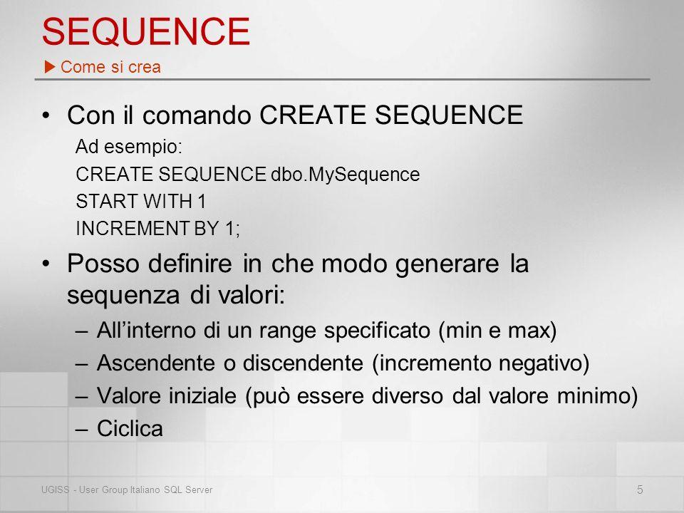 SEQUENCE Come si crea 6 UGISS - User Group Italiano SQL Server Da SSMS