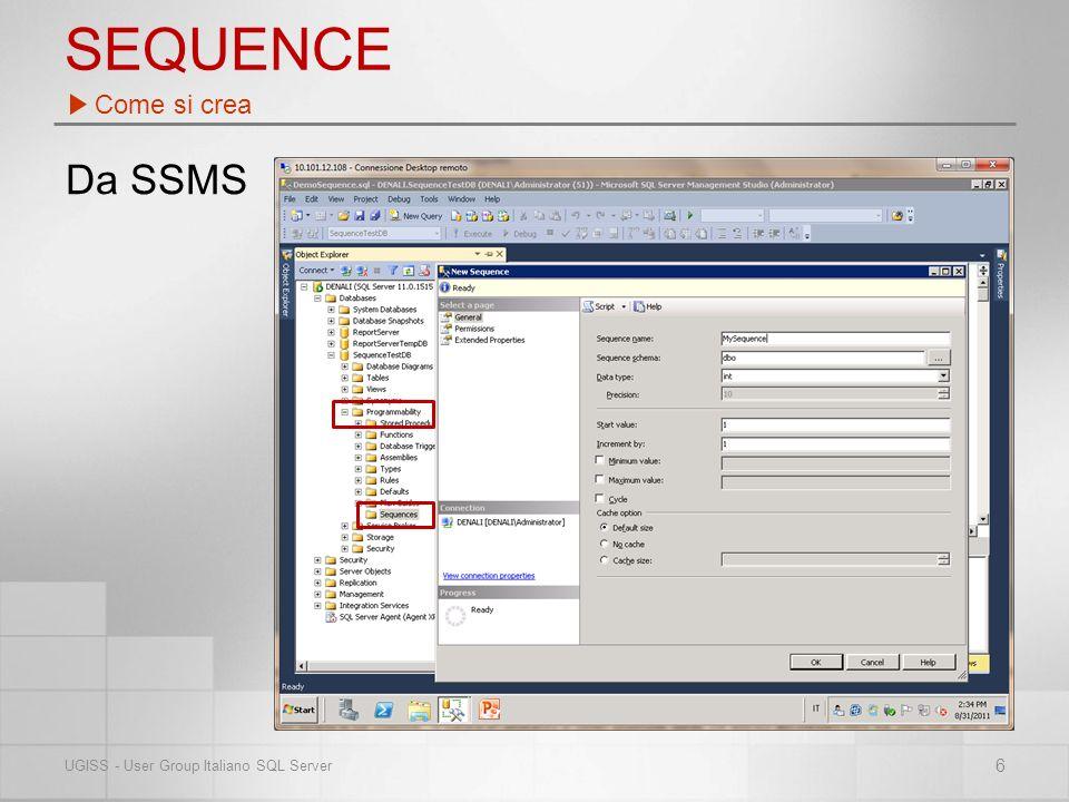 SEQUENCE Richiedendo un valore singolo Attraverso la funzione NEXT VALUE FOR –Restituisce il prossimo valore numerico della sequenza –Può essere usata in stored procedure, trigger, default Maggiori info sul BOL http://msdn.microsoft.com/en-us/library/ff878370(v=sql.110).aspx http://msdn.microsoft.com/en-us/library/ff878370(v=sql.110).aspx Come si usa 7 UGISS - User Group Italiano SQL Server