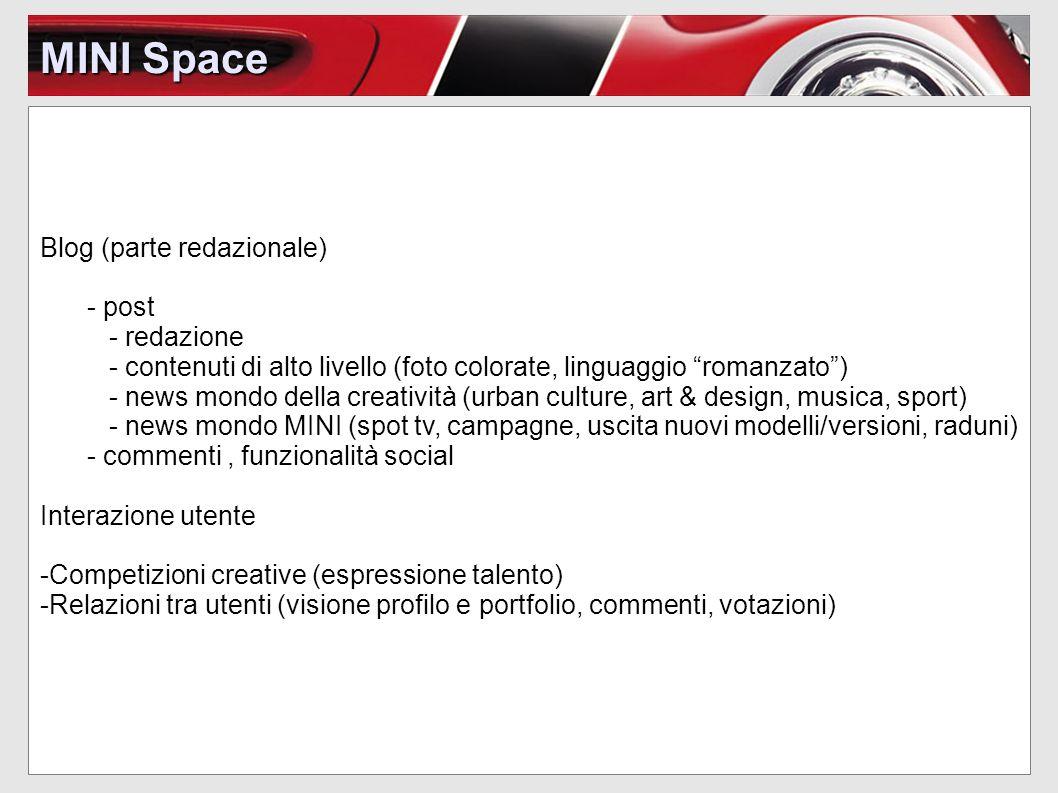 MINI Space Blog (parte redazionale) - post - redazione - contenuti di alto livello (foto colorate, linguaggio romanzato) - news mondo della creatività