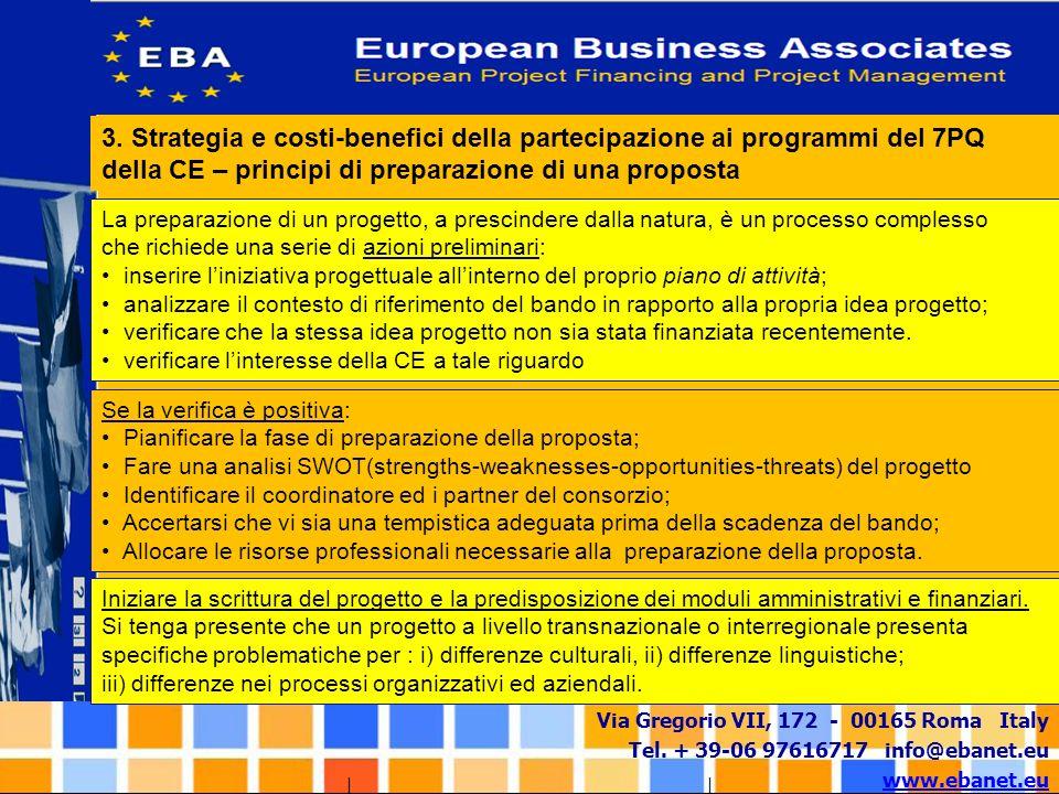 Via Gregorio VII, 172 - 00165 Roma Italy Tel. + 39-06 97616717 info@ebanet.eu www.ebanet.eu 3. Strategia e costi-benefici della partecipazione ai prog