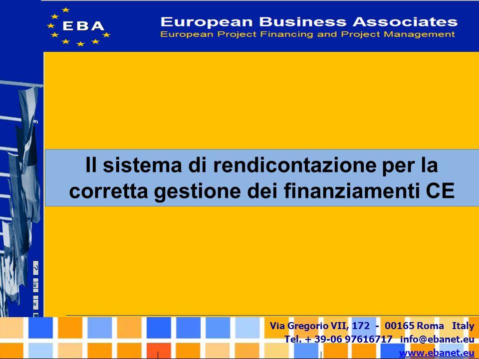 Via Gregorio VII, 172 - 00165 Roma Italy Tel. + 39-06 97616717 info@ebanet.eu www.ebanet.eu Il sistema di rendicontazione per la corretta gestione dei