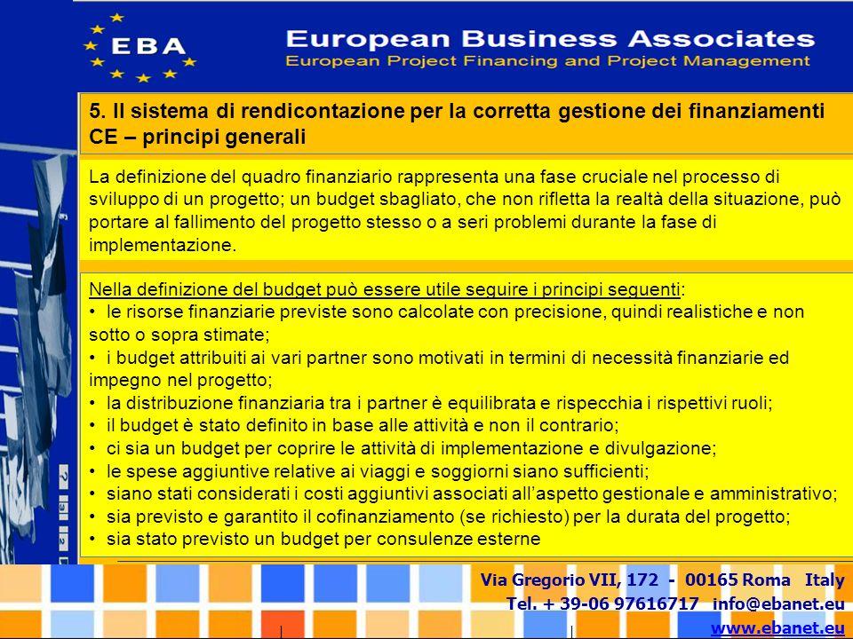 Via Gregorio VII, 172 - 00165 Roma Italy Tel. + 39-06 97616717 info@ebanet.eu www.ebanet.eu Nella definizione del budget può essere utile seguire i pr