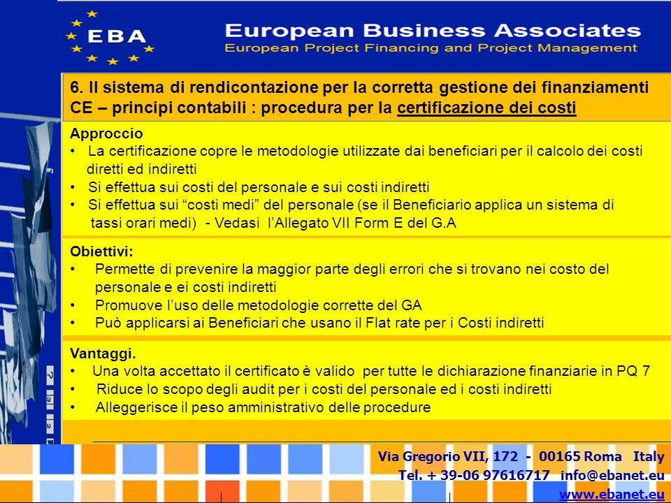 Via Gregorio VII, 172 - 00165 Roma Italy Tel. + 39-06 97616717 info@ebanet.eu www.ebanet.eu Approccio La certificazione copre le metodologie utilizzat