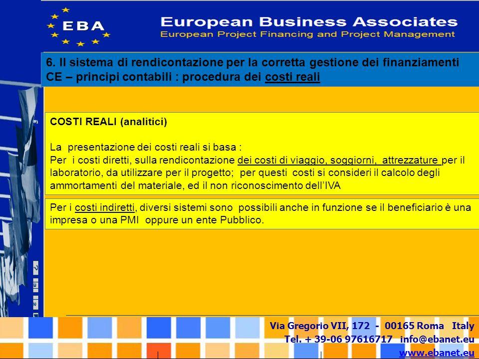 Via Gregorio VII, 172 - 00165 Roma Italy Tel. + 39-06 97616717 info@ebanet.eu www.ebanet.eu COSTI REALI (analitici) La presentazione dei costi reali s