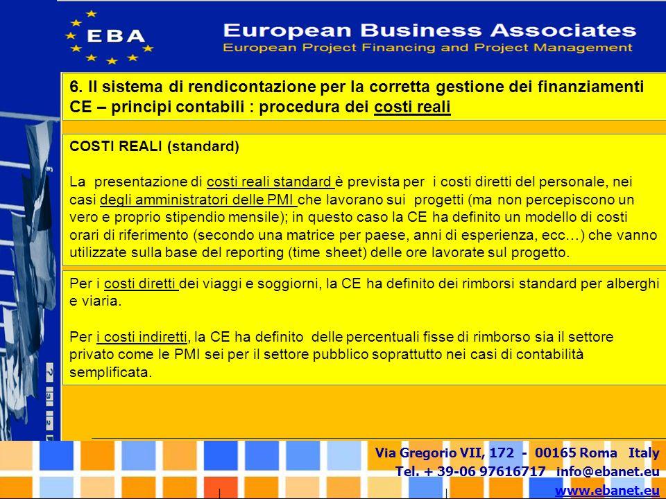 Via Gregorio VII, 172 - 00165 Roma Italy Tel. + 39-06 97616717 info@ebanet.eu www.ebanet.eu COSTI REALI (standard) La presentazione di costi reali sta