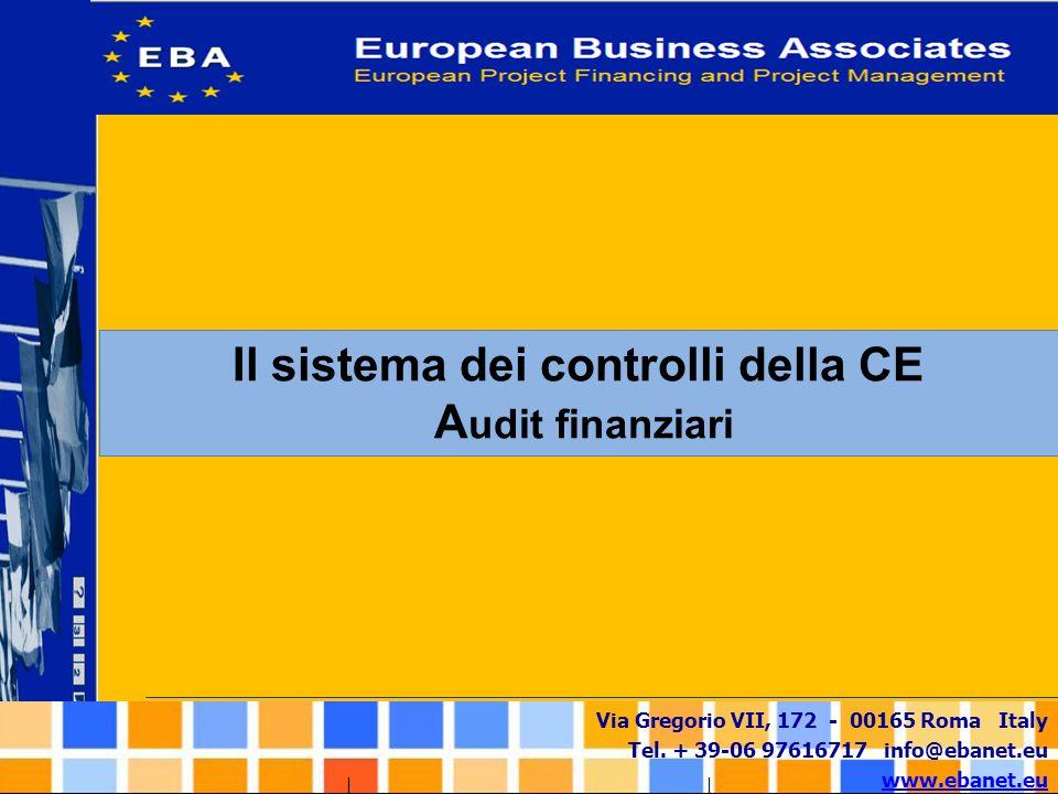 Via Gregorio VII, 172 - 00165 Roma Italy Tel. + 39-06 97616717 info@ebanet.eu www.ebanet.eu Il sistema dei controlli della CE A udit finanziari