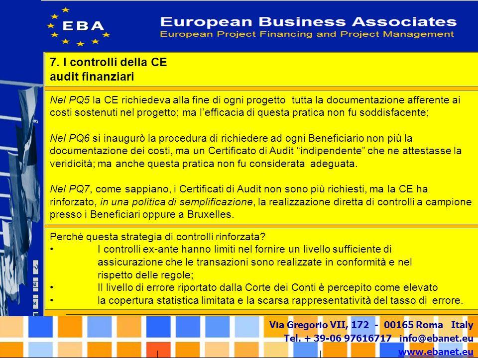 Via Gregorio VII, 172 - 00165 Roma Italy Tel. + 39-06 97616717 info@ebanet.eu www.ebanet.eu Nel PQ5 la CE richiedeva alla fine di ogni progetto tutta