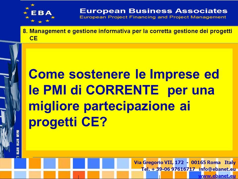 Via Gregorio VII, 172 - 00165 Roma Italy Tel. + 39-06 97616717 info@ebanet.eu www.ebanet.eu Come sostenere le Imprese ed le PMI di CORRENTE per una mi