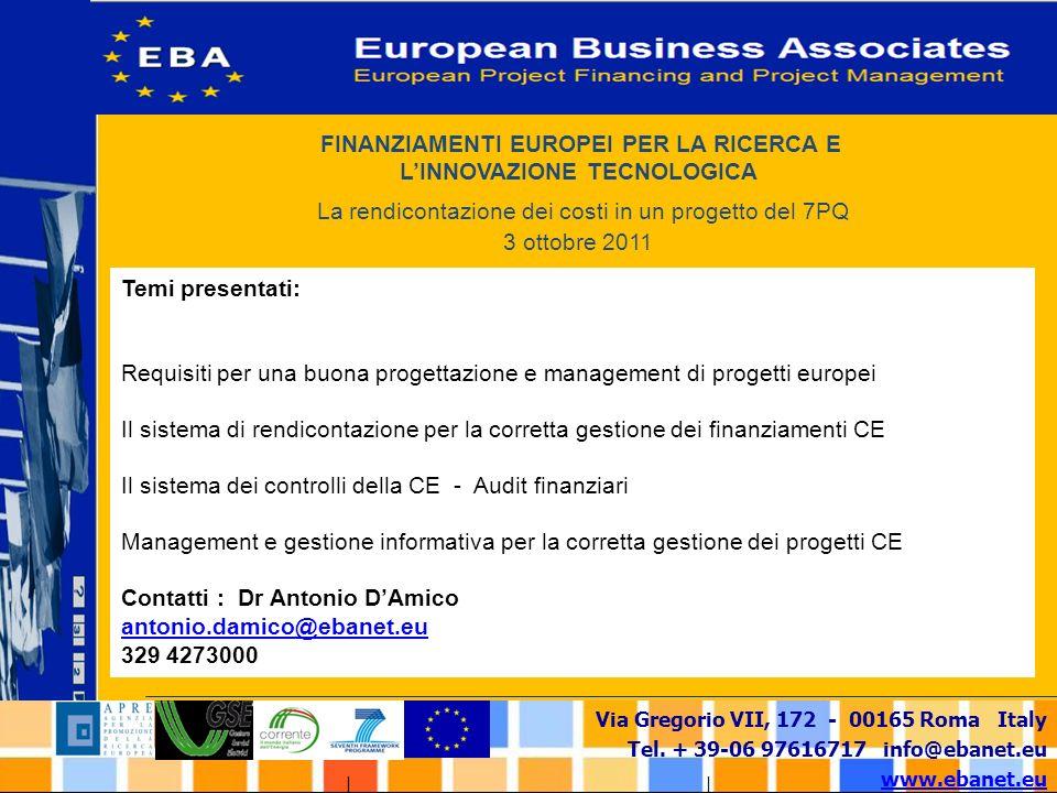 Via Gregorio VII, 172 - 00165 Roma Italy Tel. + 39-06 97616717 info@ebanet.eu www.ebanet.eu FINANZIAMENTI EUROPEI PER LA RICERCA E LINNOVAZIONE TECNOL