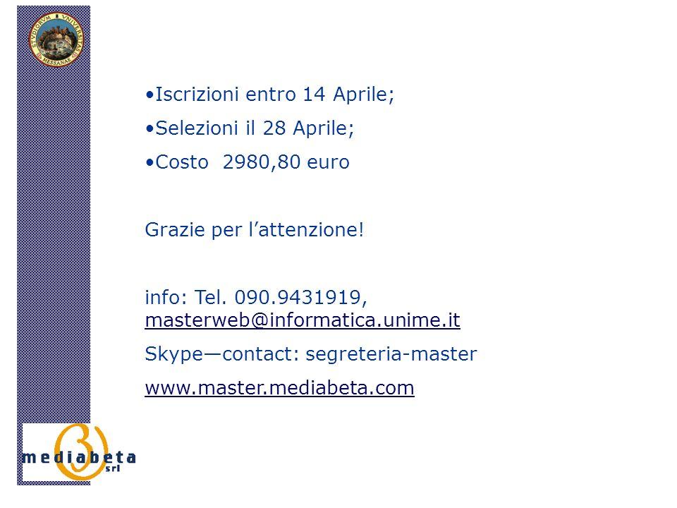 Iscrizioni entro 14 Aprile; Selezioni il 28 Aprile; Costo 2980,80 euro Grazie per lattenzione.