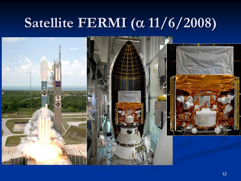 Satellite FERMI ( 11/6/2008) 12