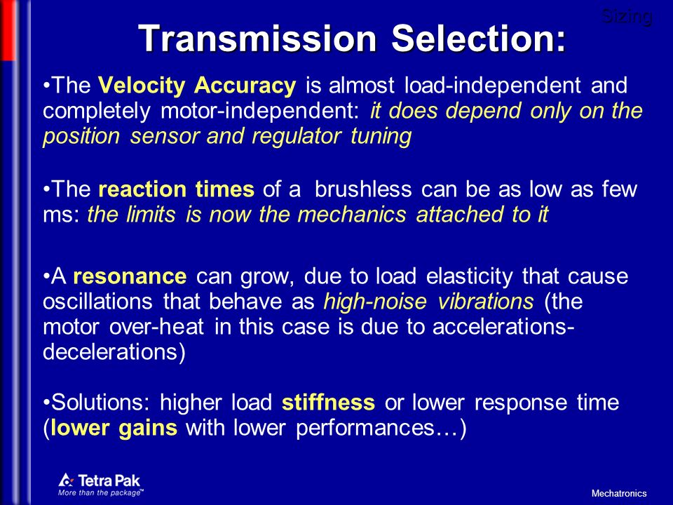 Mechatronics Transmission Selection: The Velocity Accuracy is almost load-independent and completely motor-independent: it does depend only on the pos