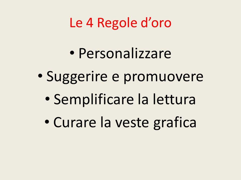 Le 4 Regole doro Personalizzare Suggerire e promuovere Semplificare la lettura Curare la veste grafica
