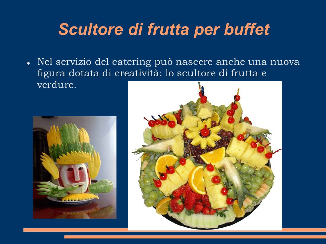 Scultore di frutta per buffet Nel servizio del catering può nascere anche una nuova figura dotata di creatività: lo scultore di frutta e verdure.