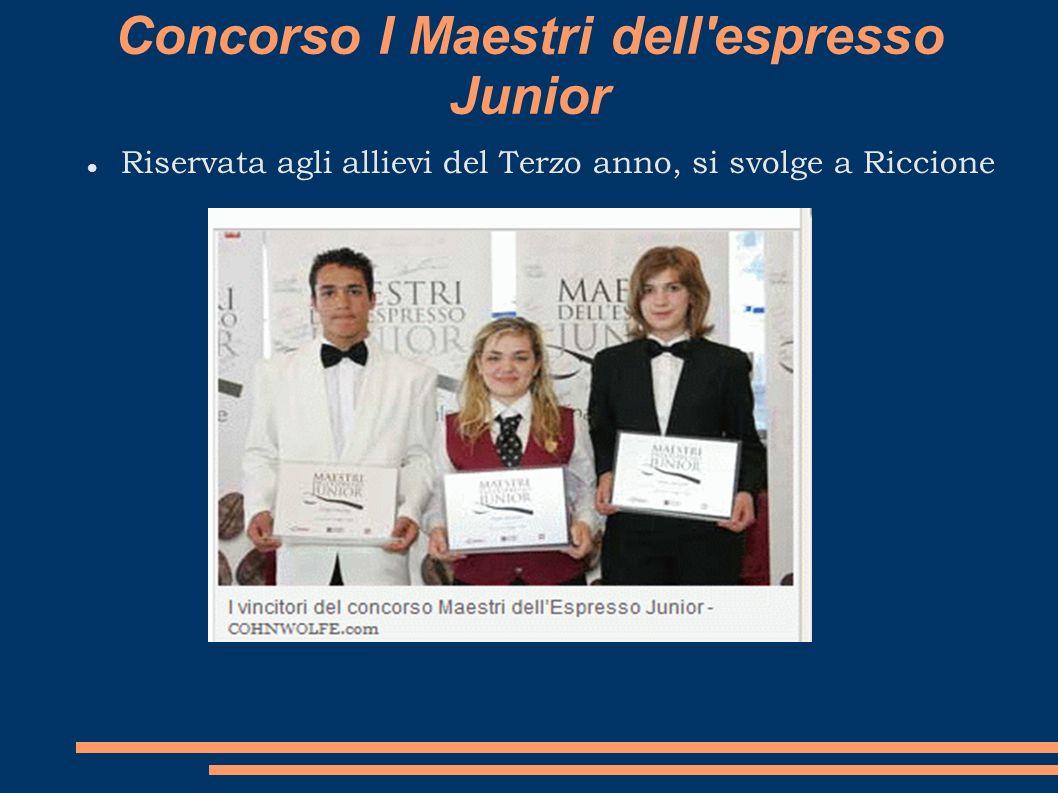 Concorso I Maestri dell'espresso Junior Riservata agli allievi del Terzo anno, si svolge a Riccione