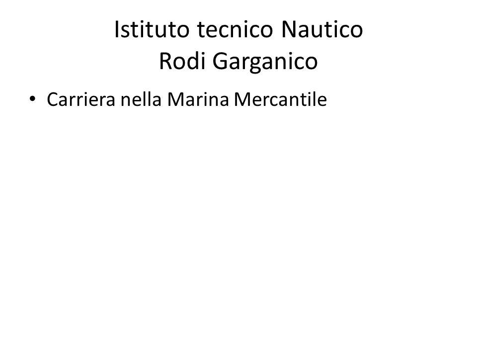 Istituto tecnico Nautico Rodi Garganico Carriera nella Marina Mercantile
